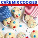 """pinterest image of cake batter cookies with text """"patriotic cake mix cookies"""""""