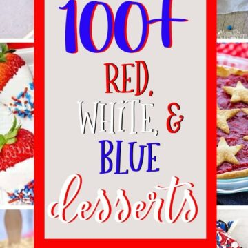 """pinterest collage of red, white, and blue desserts for 4th of July with text """"100+ red white and blue desserts"""""""