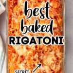 "Pinterest Image for Baked Rigatoni with text ""best baked rigatoni, secret ingredient"""