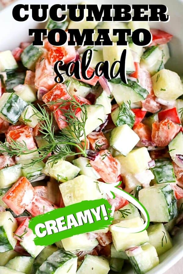 "pinterest image for cucumber salad with text ""cucumber tomato salad - creamy!"""