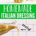 """collage of homemade dressing with text """"homemade italian dressing zesty!"""""""
