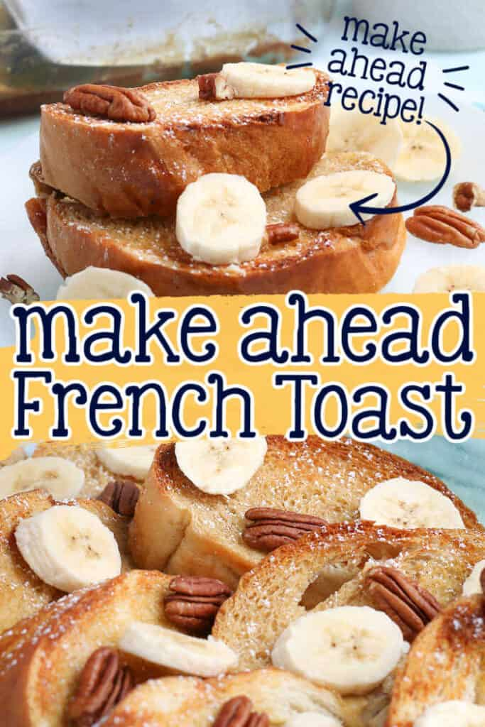 """collage of french toast casserole with text """"make ahead french toast"""""""
