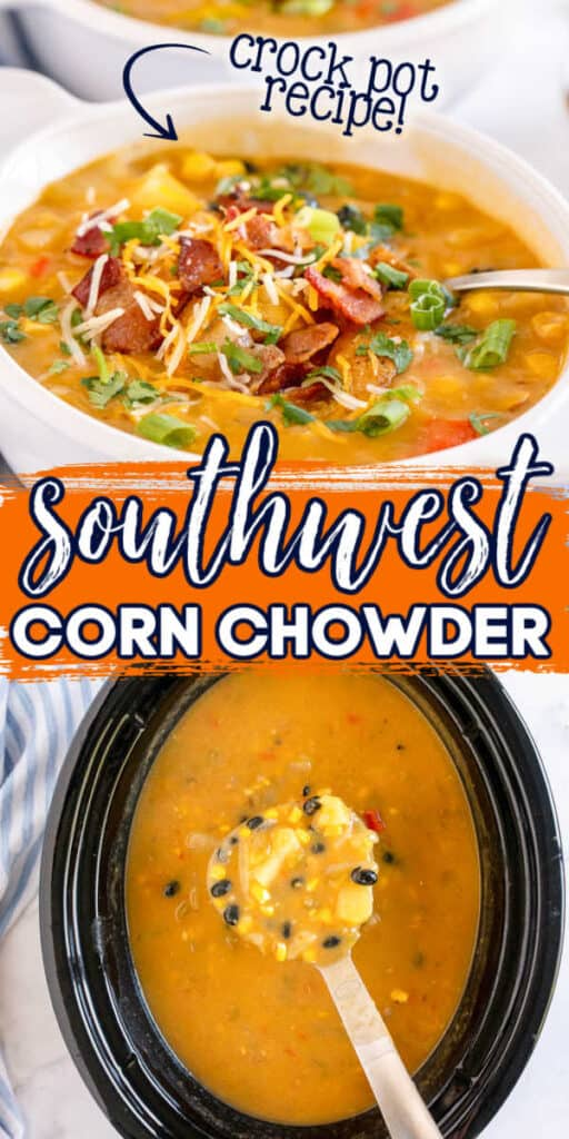 "collage of soup with text ""southwest corn chowder"""