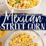 "collage of corn with text ""mexican street corn"""