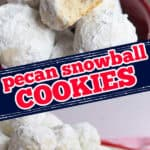 """collage with text """"pecan snowball cookies"""""""