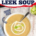 "bowl of soup with text ""how to make potato leek soup"""