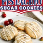 "plate of cookies with text ""cranberry pistachio sugar cookies"""