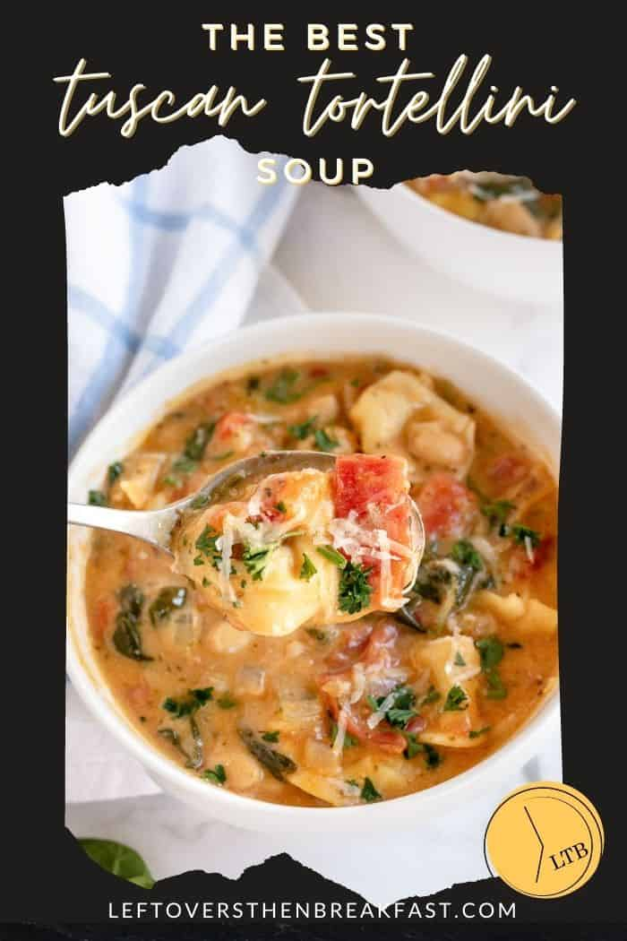 """picture of bowl of soup with text """"the best tuscan tortellini soup"""""""