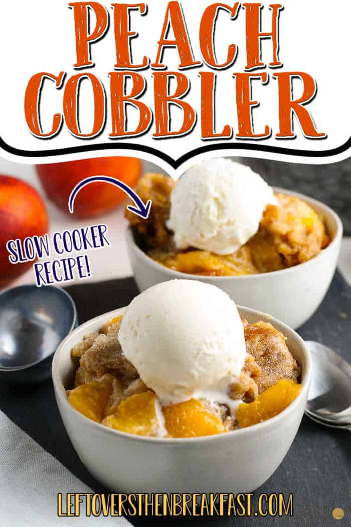 "bowls of cobbler with text ""peach cobbler"""