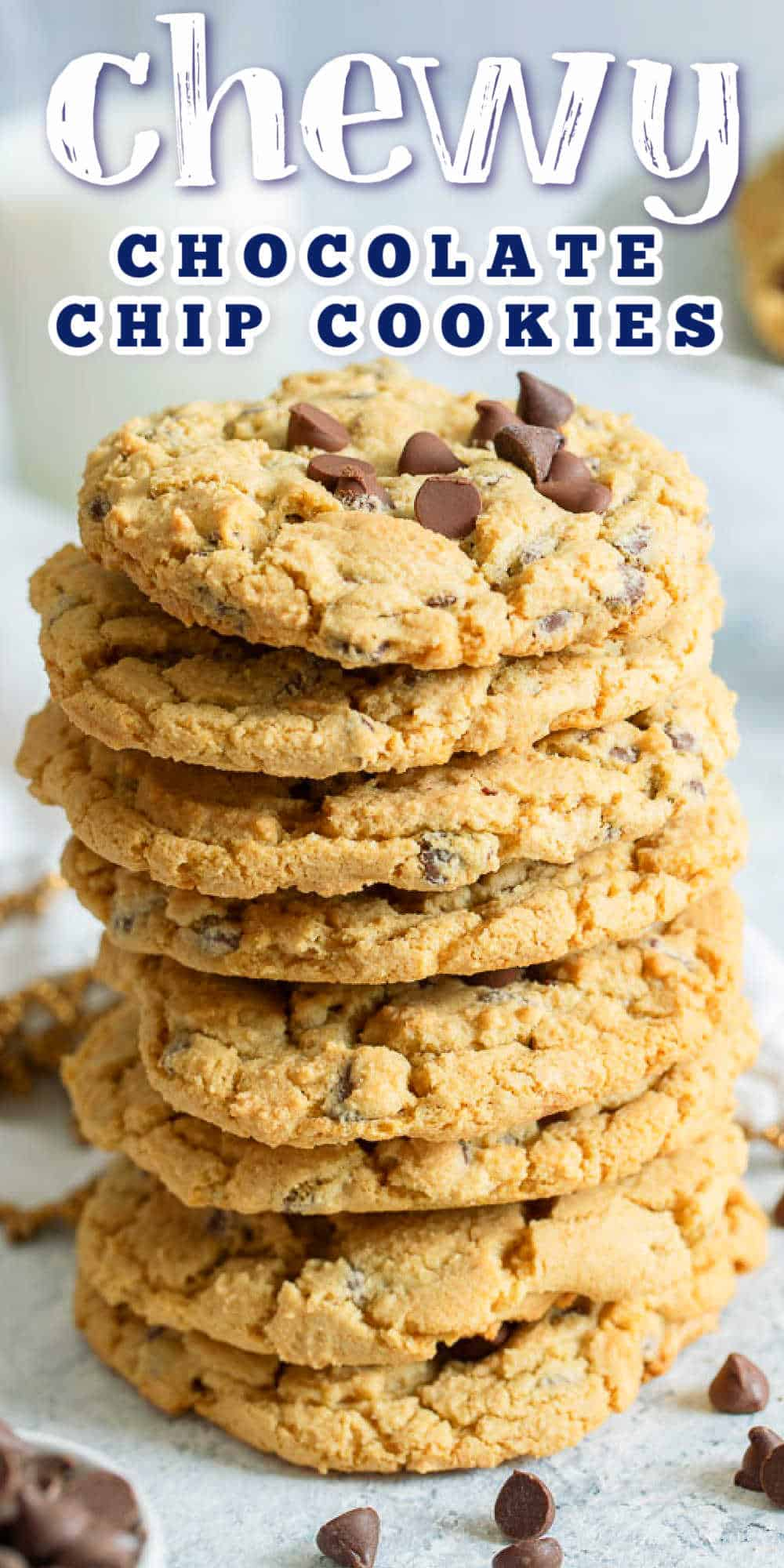 """stack of cookies with text """"chewy chocolate chip cookies"""""""