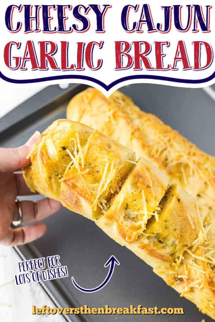 """garlic bread with text """"cheesy cajun garlic bread"""""""