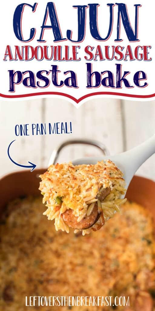 "baked pasta with text ""cajun andouille sausage pasta bake"""