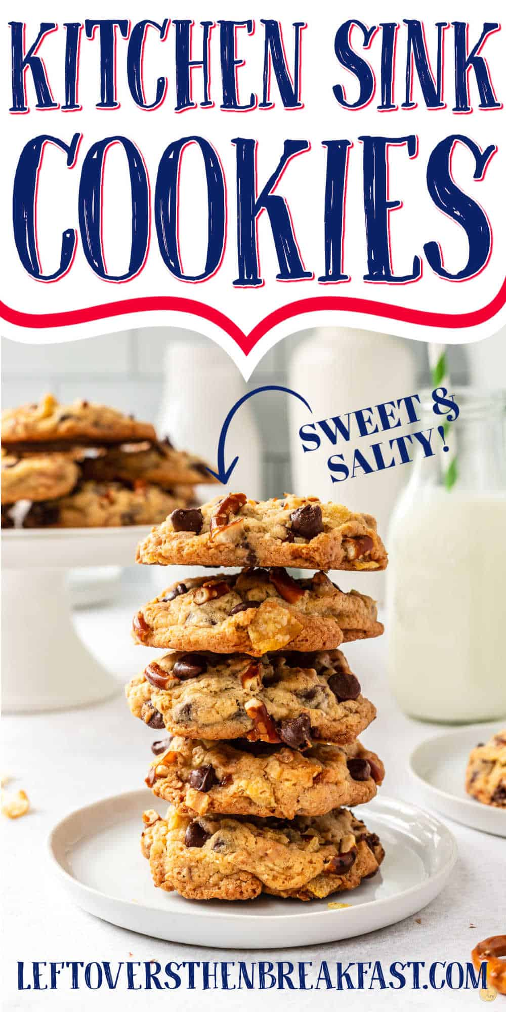 """stack of cookies with text """"kitchen sink cookies"""""""
