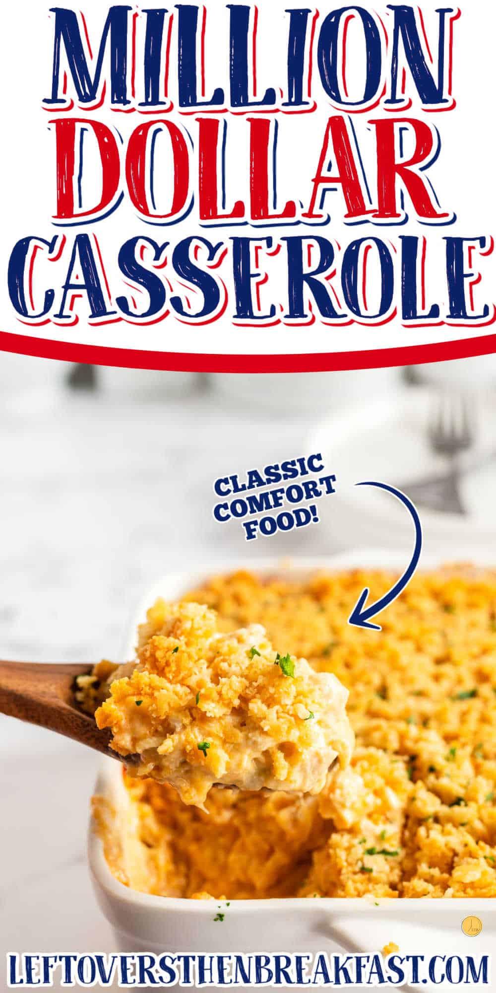 "scoop of casserole with text ""million dollar chicken casserole"""